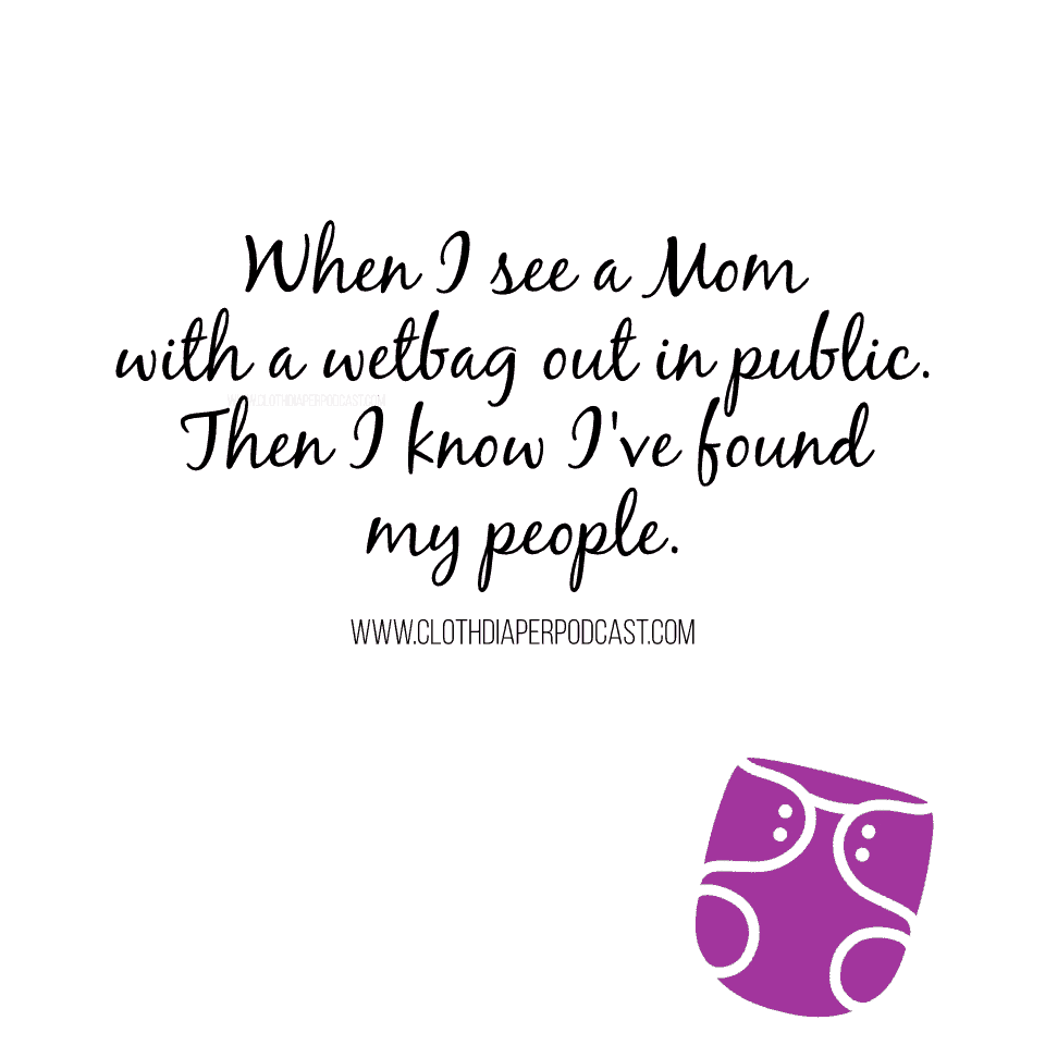 Cloth Diaper Memes & Quotes - Found my people