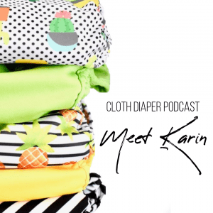 Meet Karin, Cloth Diaper Mom and Blogger, on the Cloth Diaper Podcast