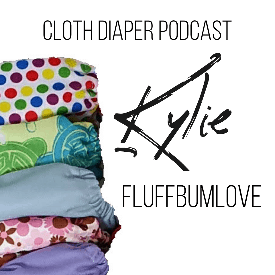 Fluff Bum Love, Kylie, Cloth DIaper Mom, and Cloth DIaper Pant Maker