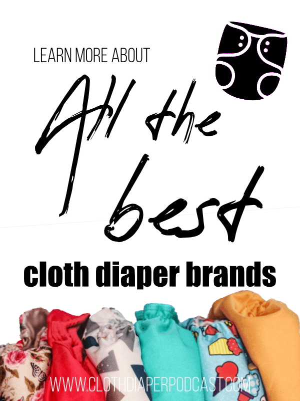 Learn about all the best cloth diaper brands #diapers #clothdiapers #brands #best #baby #babygear #ecofriendly