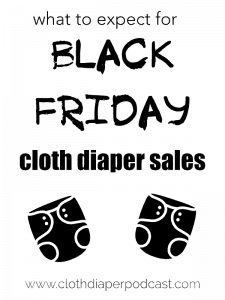 What to Expect for Black Friday Cloth Diaper Sale 2018 - Cyber Monday - Diaper Sales -