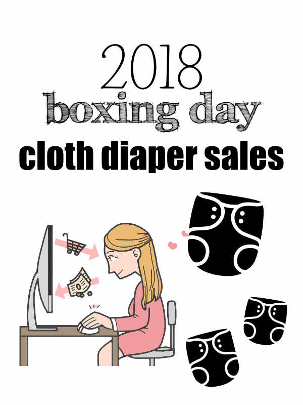 2018 Boxing Day Sales for Cloth Diapers in Canada and the USA Cloth Diaper Deals