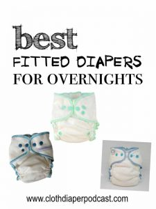 Best Fitted Diapers for Overnight - Overnight cloth diaper solutions for heavy wetters