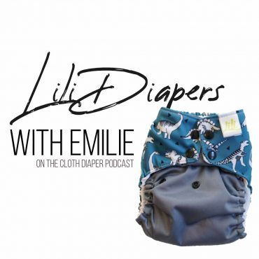 Lili Diapers - Emilie from Les Confections Lili joins the Cloth Diaper Podcast to share her cloth diaper brand story as a WAHM from Quebec