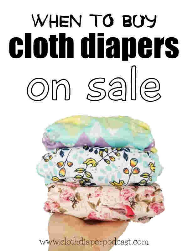 When to Buy Cloth Diapers on Sale! Do cloth diapers ever go on sale? Black Friday Sales, Earth Day Sales, and Cloth Diaper Clearance