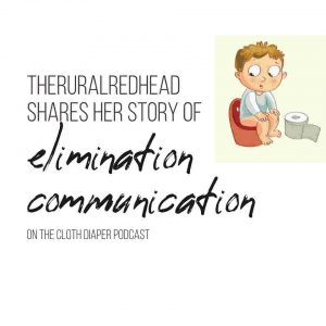 Show 29 of the Cloth Diaper Podcast - Stories of Elimination Communication