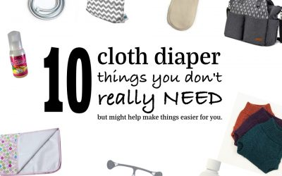 10 Cloth Diaper Things You Don't Need
