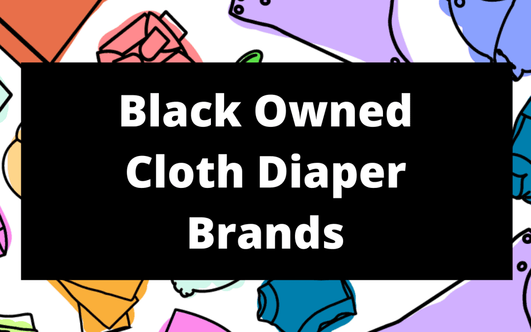 Black Owned Cloth Diaper Brands