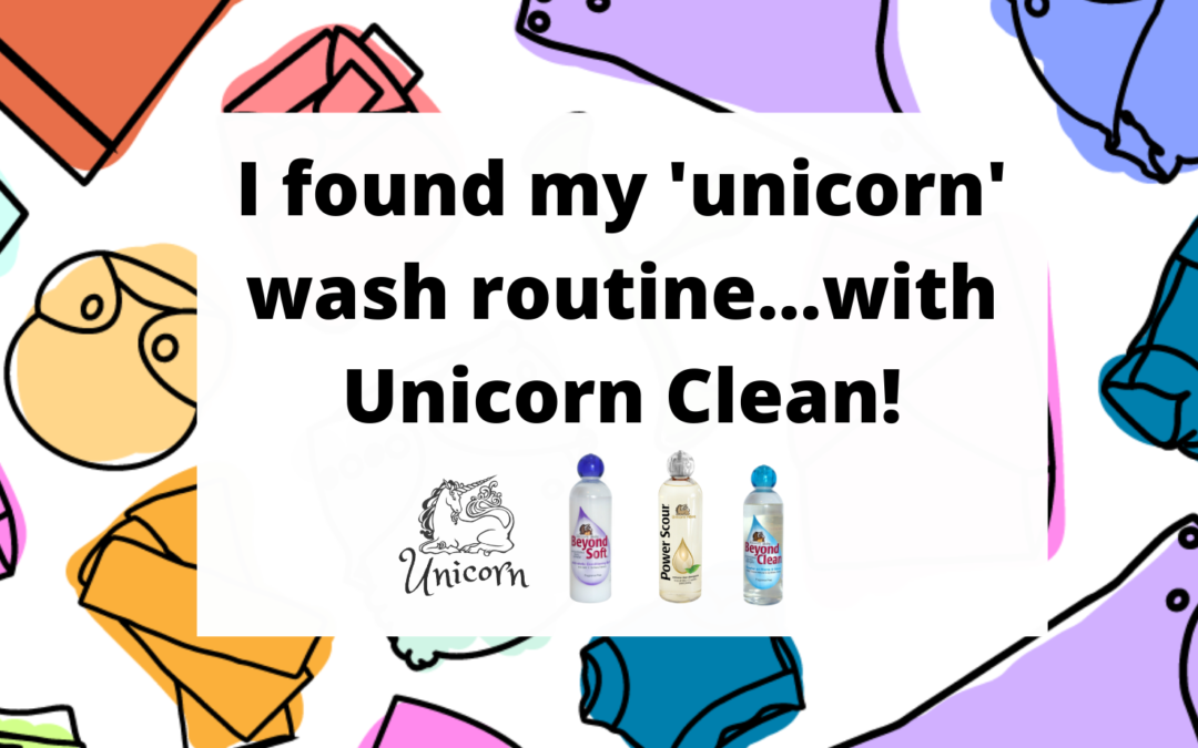 I found my 'unicorn' wash routine…with Unicorn Clean!