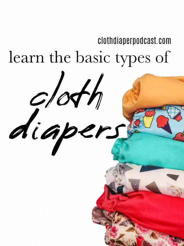 Show 01 – Types of Cloth Diapers