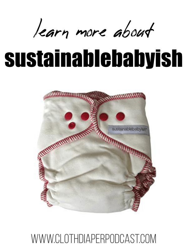 All About Sustainablebabyish cloth diapers