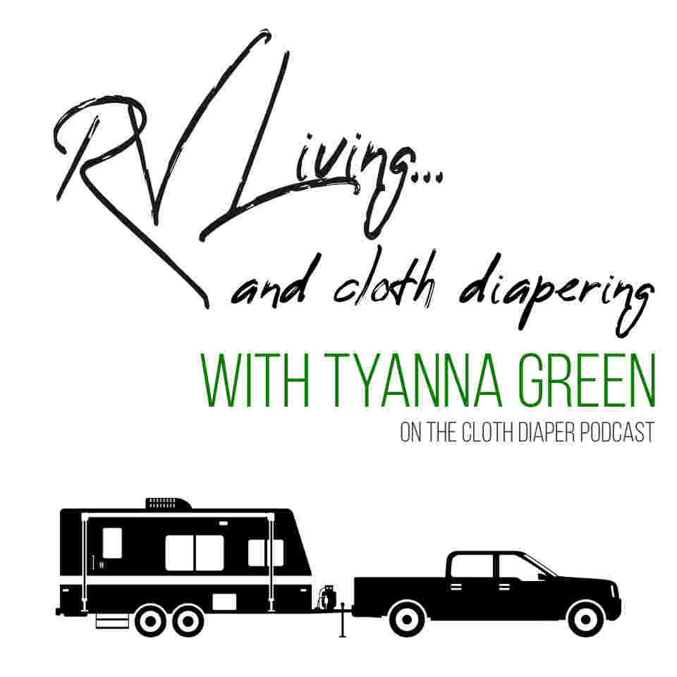 Show 25 – Tiny Living & Cloth Diapering (RV Lifestyle)
