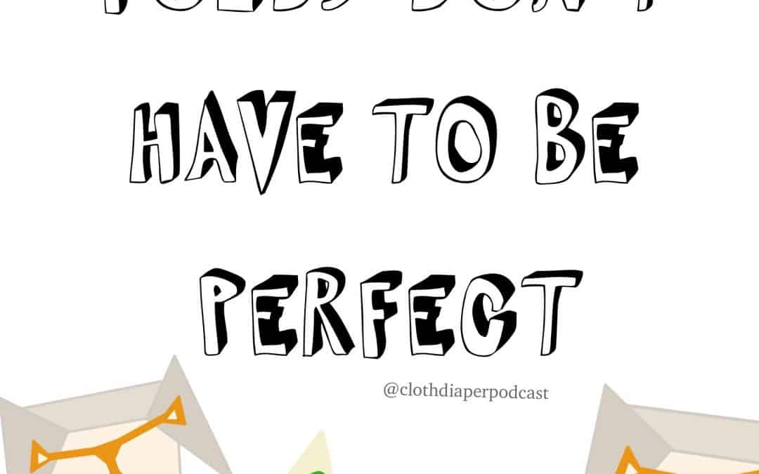 Cloth Diaper Folds Don't Have to be Perfect