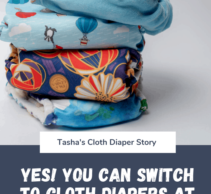 Tasha – Switching to Cloth at 6 Months
