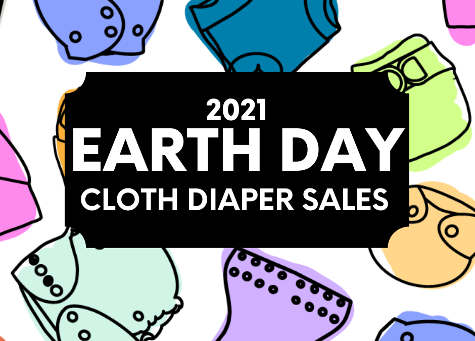Earth Day 2021 Cloth Diaper Sales